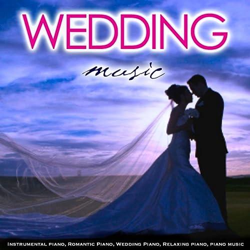 Wedding Music: Instrumental Piano, Romantic Piano, Wedding Piano