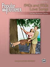 Popular Performer -- 1940s and 1950s Love Songs: The Best Romantic Classics (Popular Performer Series)