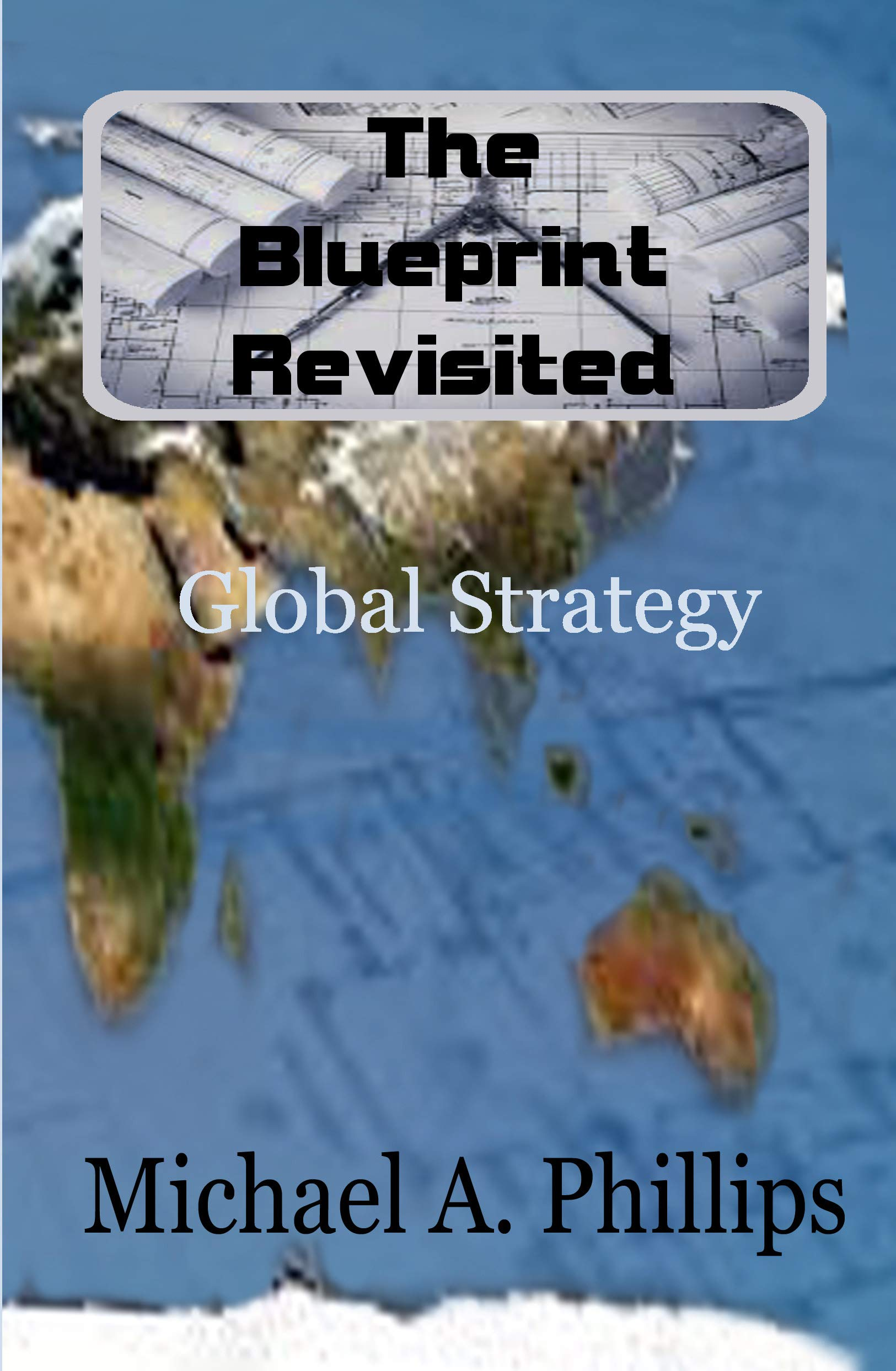 The Blueprint Revisited: Global Strategy