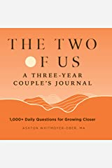 The Two of Us: A Three-Year Couples Journal: 1,000+ Daily Questions for Growing Closer Paperback