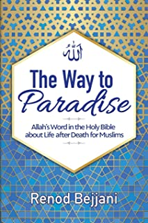 The Way to Paradise: Allah's Word in the Holy Bible about Life after Death for Muslims (1)