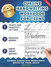 Cursive Handwriting Workbook for Teens: Learning Cursive with Inspirational Quotes for Young Adults, 3 in 1 Cursive Tracing Book Including over 130 Pages of Exercises with Letters, Words and Sentences PDF