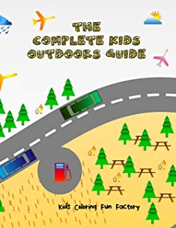 The Complete Kids Outdoors Guide: (coloring Book for Toddlers and Kids Showing 31 Public Signs for Kids' Social Orientatio...