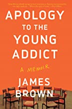 Apology to the Young Addict: A Memoir