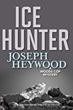 Ice Hunter: A Woods Cop Mystery (Woods Cop Mysteries Book 1)