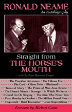 Straight from the Horse's Mouth: Ronald Neame, an Autobiography (The Scarecrow Filmmakers Series Book 98)