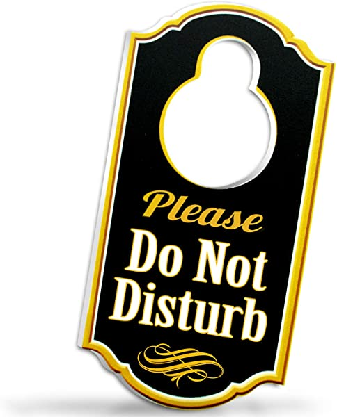 Bigtime Signs Please Do Not Disturb Door Hanger 1 4 Inch Thick Rigid PVC 8 Inch X 4 Inch W Hole For Door Knob Sign Perfect For Home Hotel Office Spa Law Firm Massage Gold Black