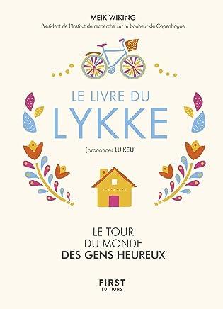 Le livre du Lykke. Le tour du monde des gens heureux (L'Optimiste) (French Edition)