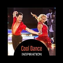 Cool Dance Inspiration – Bolero, Salsa, Cha Cha, Timba, Bachata, Perfect Music for Movements in Latin Rhythm