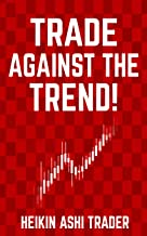 Trade Against the Trend!