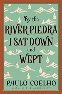 By the River Piedra I Sat Down and Wept: A Novel of Forgiveness