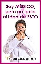 SOY MÉDICO, PERO NO TENÍA NI IDEA DE ESTO (LA CREATICIDAD nº 3) (Spanish Edition)