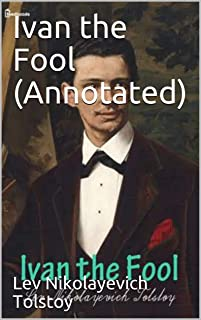Ivan the Fool (Annotated) (English Edition)
