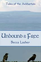 Unbound and Free (Historical Aekhartain (Tales of the Aekhartain) Book 1)