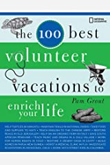 The 100 Best Volunteer Vacations to Enrich Your Life Kindle Edition