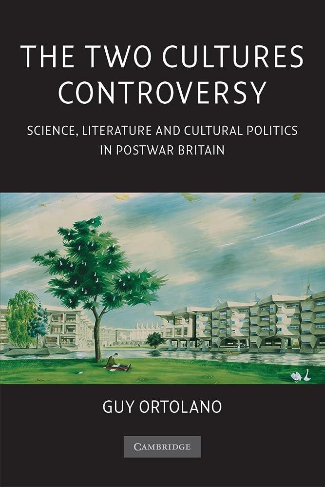 成長ポータブル孤独なThe Two Cultures Controversy: Science, Literature and Cultural Politics in Postwar Britain