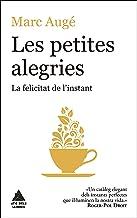 Les petites alegries: La felicitat de l'instant (Àtic dels Llibres) (Catalan Edition)