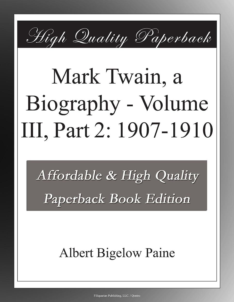 行う乱暴な負担Mark Twain, a Biography - Volume III, Part 2: 1907-1910