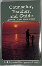 Counselor, Teacher, and Guide  A Study on the Holy Spirit