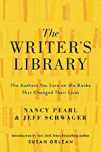 The Writer's Library: he Authors You Love on the Books That Changed Their Lives