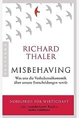 Misbehaving: Was uns die Verhaltensökonomik über unsere Entscheidungen verrät (German Edition) eBook Kindle