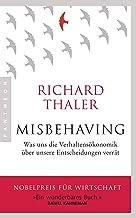 Misbehaving: Was uns die Verhaltensökonomik über unsere Entscheidungen verrät (German Edition)