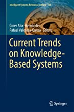 Current Trends on Knowledge-Based Systems (Intelligent Systems Reference Library Book 120)