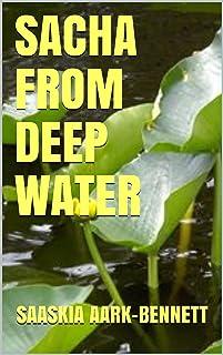 SACHA FROM DEEP WATER (The Sacha Series Book 5) (English Edition)