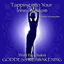 Third Eye Chakra - Tapping into your Inner Wisdom, a Guided Visualization
