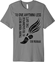 To Give Anything Less Than Best Sacrifice Gift Prefontaine