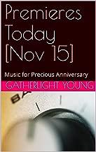 Premieres Today [Nov 15]: Music for Precious Anniversary (English Edition)