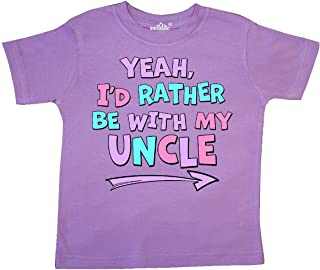 inktastic Yeah I'd Rather Be with My Uncle in Pink Blue and Toddler T-Shirt