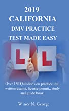 2019 California DMV Practice Test made Easy: Over 150 Questions on practice test, written exams, license permit, study and...