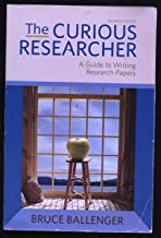 The Curious Researcher : A Guide to Writing Research Papers Seventh Edition