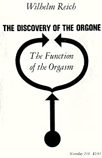 The Discovery of the Orgone: The Function of the Orgasm