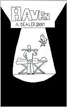 Haven: A Dealer Short