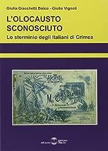 L'olocausto sconosciuto. Lo sterminio degli italiani di Crimea
