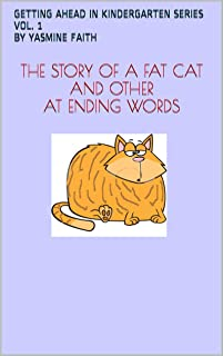 The story of a fat cat and other at ending words (Getting Ahead in Kindergarten Series Book 1)