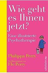 Wie geht es Ihnen jetzt?: Eine illustrierte Psychotherapie (German Edition) Kindle Edition