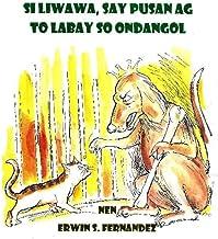 Si Liwawa, say pusan ag to labay so ondangol / Liwawa, the cat who does not want to bark: Tongtong parad ugugaw / A children's story