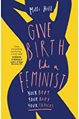 Give Birth Like a Feminist Broché