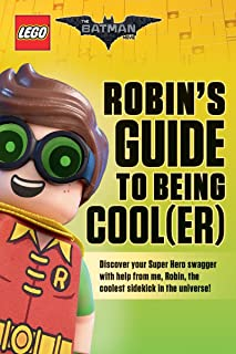 Robin's Guide to Being Cool(er) [LEGO Batman Movie] (The LEGO Batman Movie)