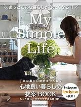 My Simple Life きっとこんな暮らしがしたくなる: 心地よい暮らしの提案BOOK