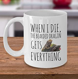 Funny Bearded Dragon Mug Bearded Dragon Gifts When I Die The Bearded Dragon Gets Everything Funny Bearded Dragon Quotes Love Lizards 11 oz coffee mugs for men women