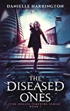 The Diseased Ones: The Hollis Timewire Series Book 1