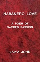 Habanero Love: A Poem of Sacred Passion