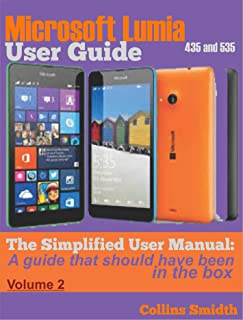 Microsoft Lumia 435 and 535 User Guide: The Simplified User Manual: A guide that should have been in the box