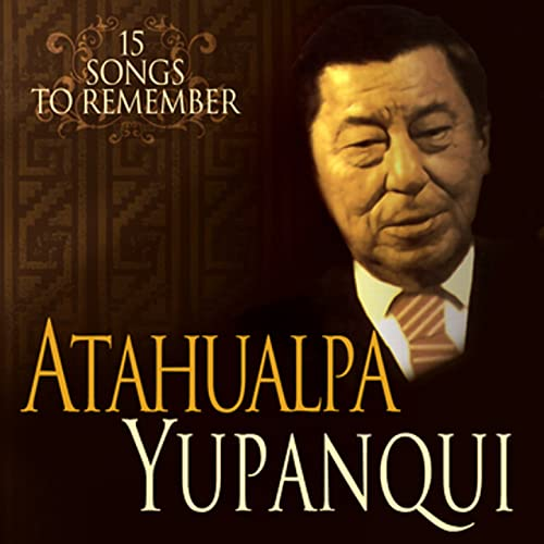 Atahualpa: 15 Selected Songs de Atahualpa Yupanqui en Amazon Music ...
