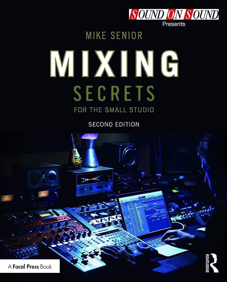 チャネル練る論理Mixing Secrets for  the Small Studio (Sound On Sound Presents...) (English Edition)