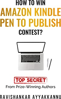 How to win Amazon Kindle Pen to Publish Contest?: Top Secret from Prize-Winning Authors